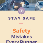 safety mistakes every runner must avoid